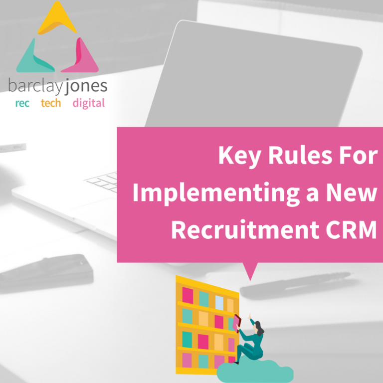 Key Rules When Implementing A New Recruitment Crm   Barclay Jones