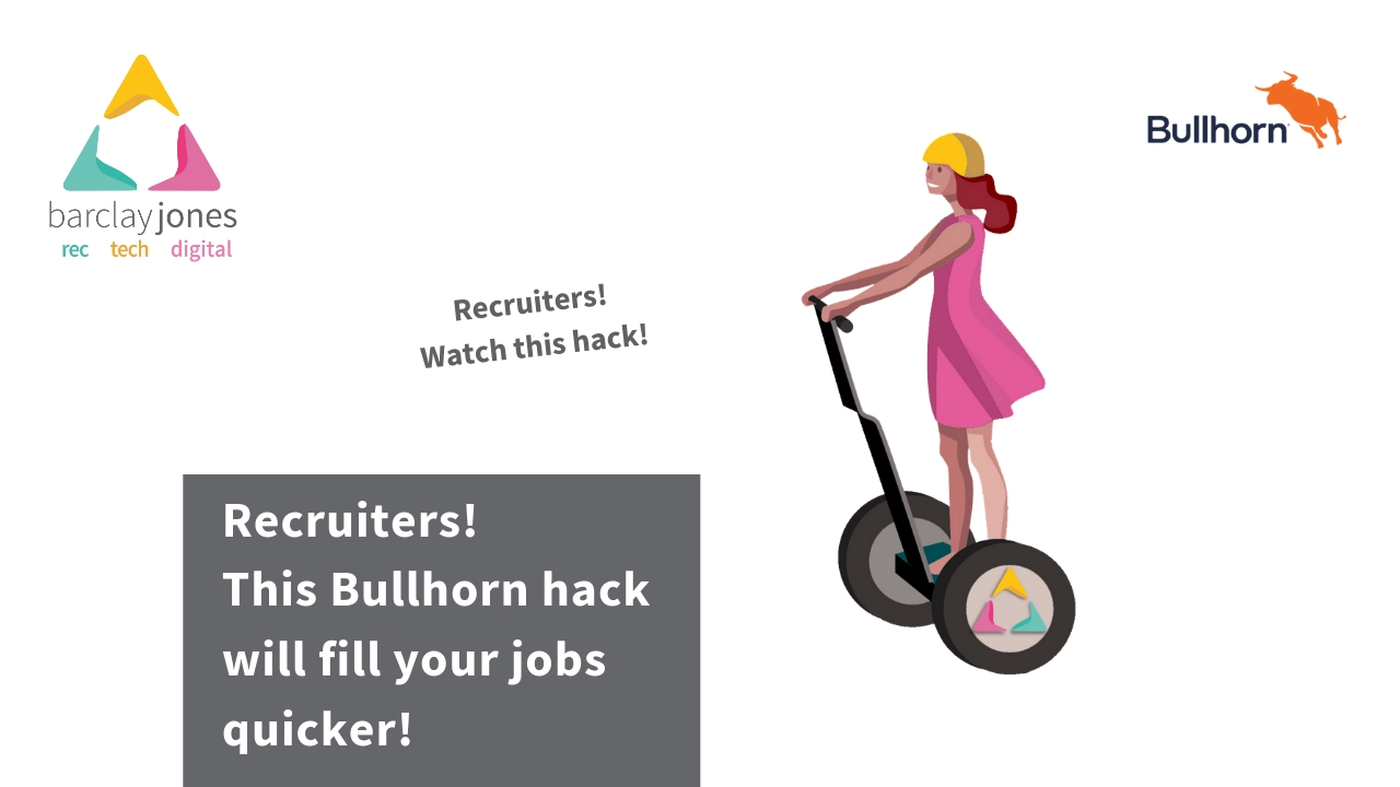 Copy Of Bullhorn Hack  Pin Your Candidates And Clients Down In Bullhorn