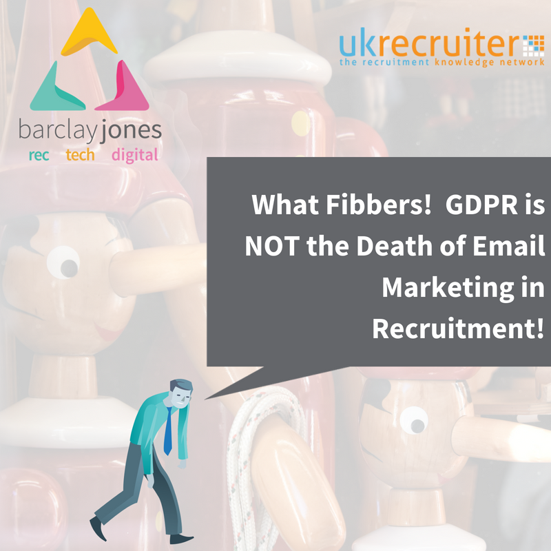 The Lies Recruiters Have Been Told About Gdpr Email Marketing Recruitment Marketing Barclay Jones
